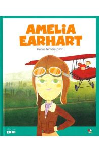 cărți pentru fete rebele și deștepte-Amelia Earhart