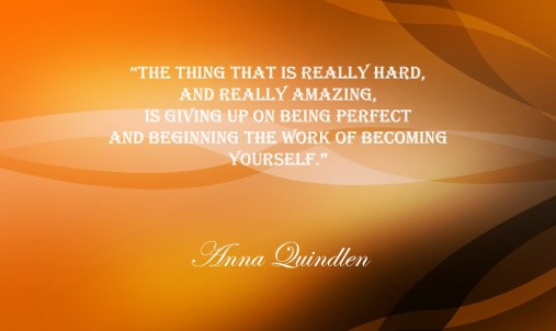 Becoming yourself - Anna Quindlen