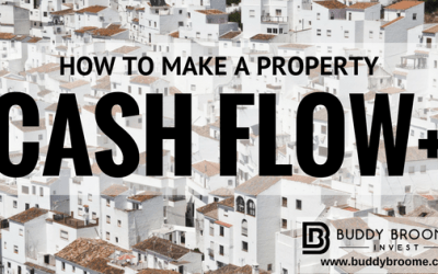 How to Make a Property Cash Flow +