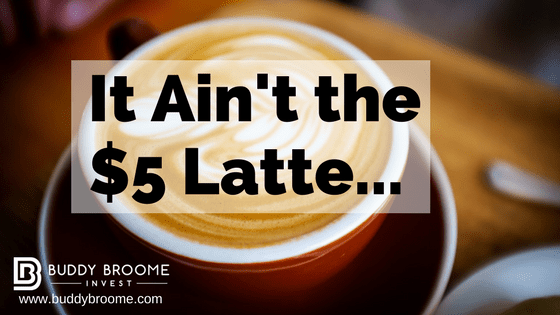 It Ain't the $5 Latte…
