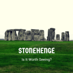 Is Stonehenge Worth Seeing?