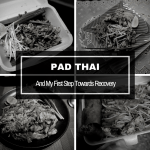 Pad Thai And My First Step Towards Recovery