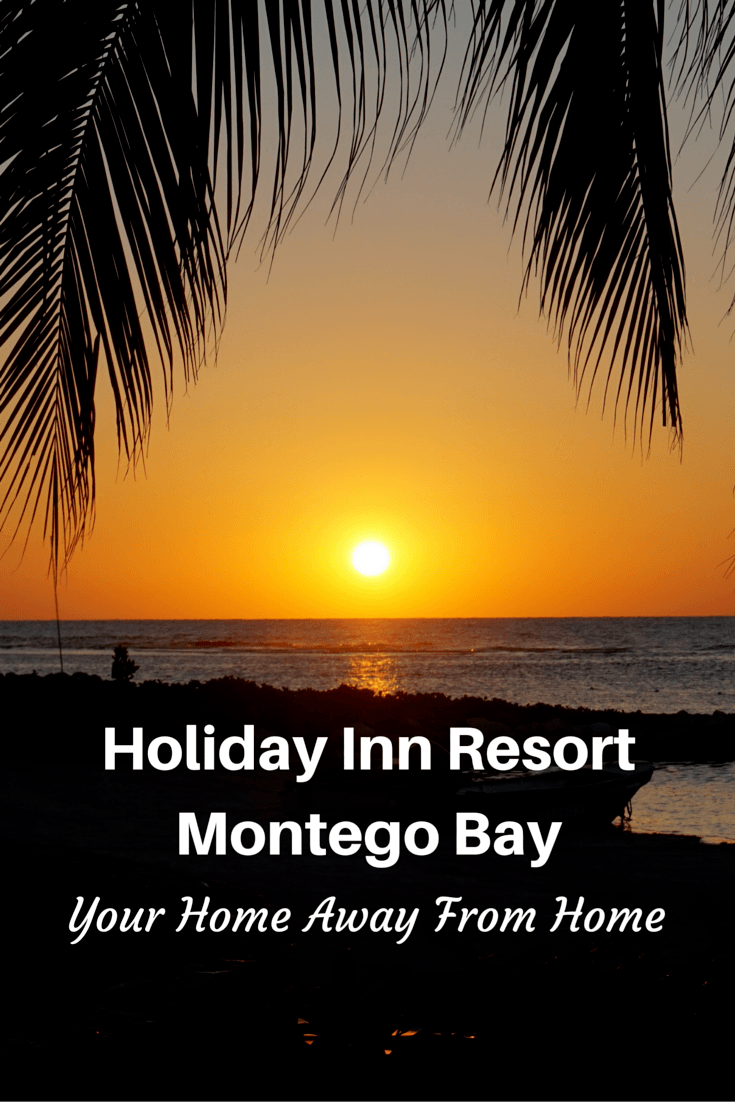 A home away from home; that's what the Holiday Inn Resort Montego Bay became for us during our stay in Montego Bay, Jamaica.