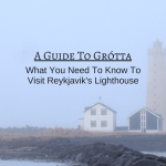 A Guide To Grótta: What You Need To Know To Visit Reykjavik's Lighthouse