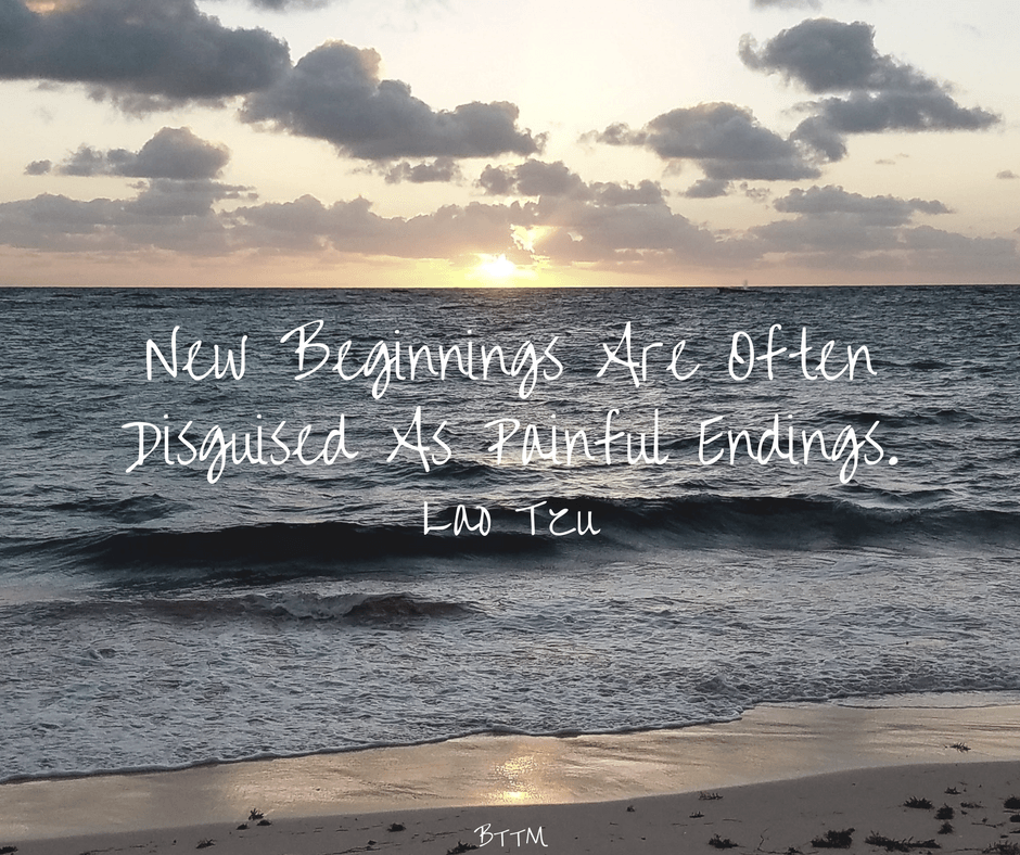 New Beginnings Are Often Disguised As Painful Endings.