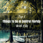 Top 5 Things To Do In Central Florida With Kids