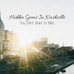 Hidden Gems In Nashville You Don't Want To Miss