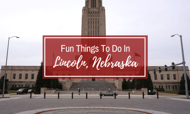 Fun Things To Do In Lincoln, Nebraska