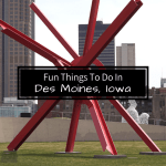 Fun Things To Do In Des Moines, Iowa