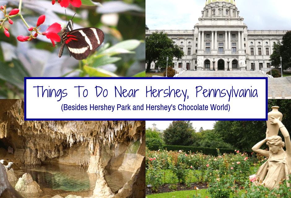 Things To Do Near Hershey, Pennsylvania