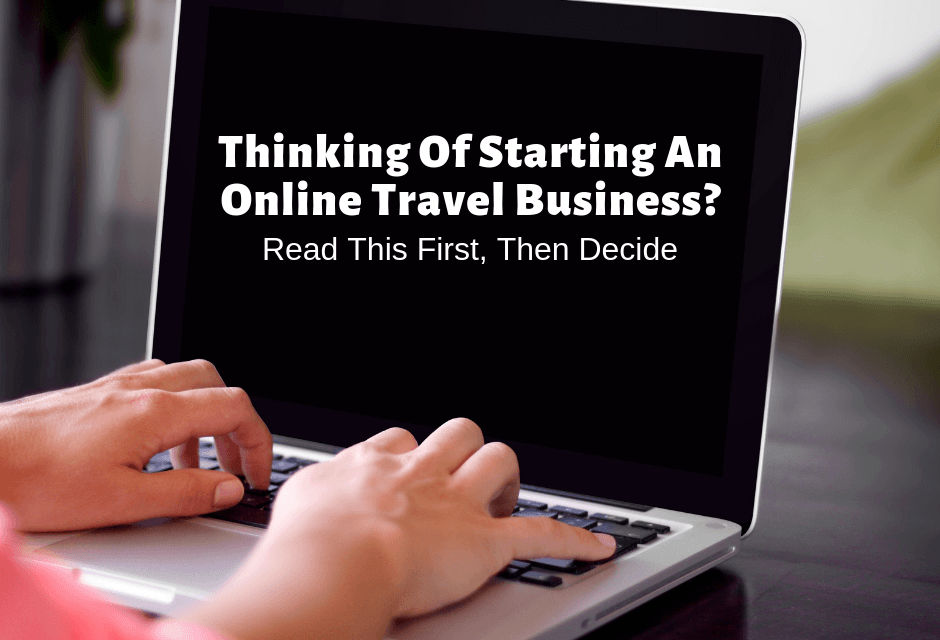 Thinking Of Starting An Online Travel Business?