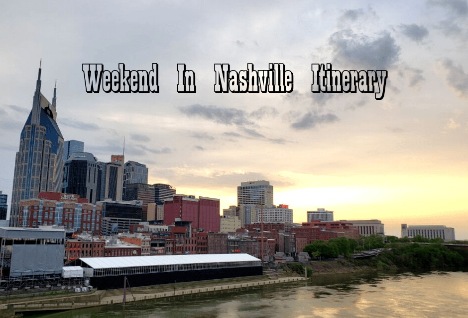 Weekend In Nashville Itinerary