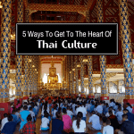 5 Ways To Get To The Heart Of Thai Culture