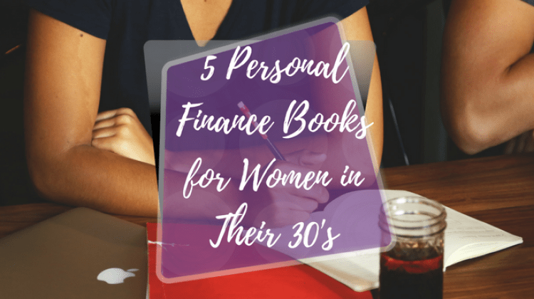 5 Personal Finance Books For Women In Their 30s Budge