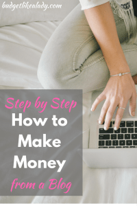 Step by Step How to Make Money from a Blog