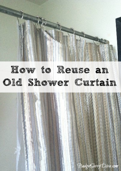 How to Reuse an Old Shower Curtain  Budget Savvy Diva