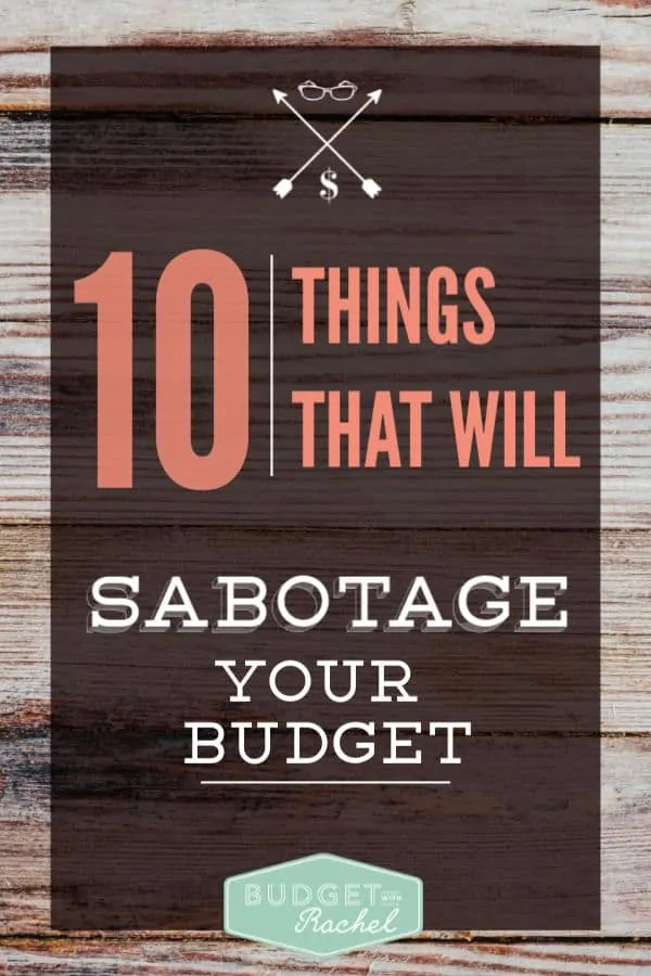 10 Things that will sabotage your budget | budgeting tips | budgeting for beginners | common things that sabotage your budget | 10 unexpected expenses that will make you go over budget #budgeting #budgetingtips #expenses #moneytips