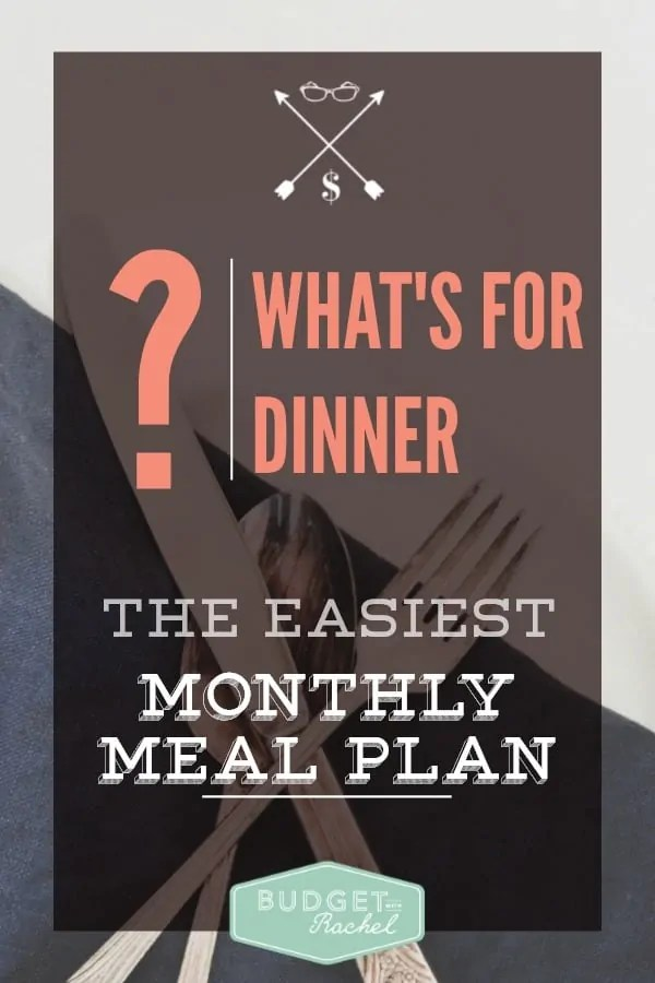 What's For Dinner How to Easily Plan a Month of Meals.