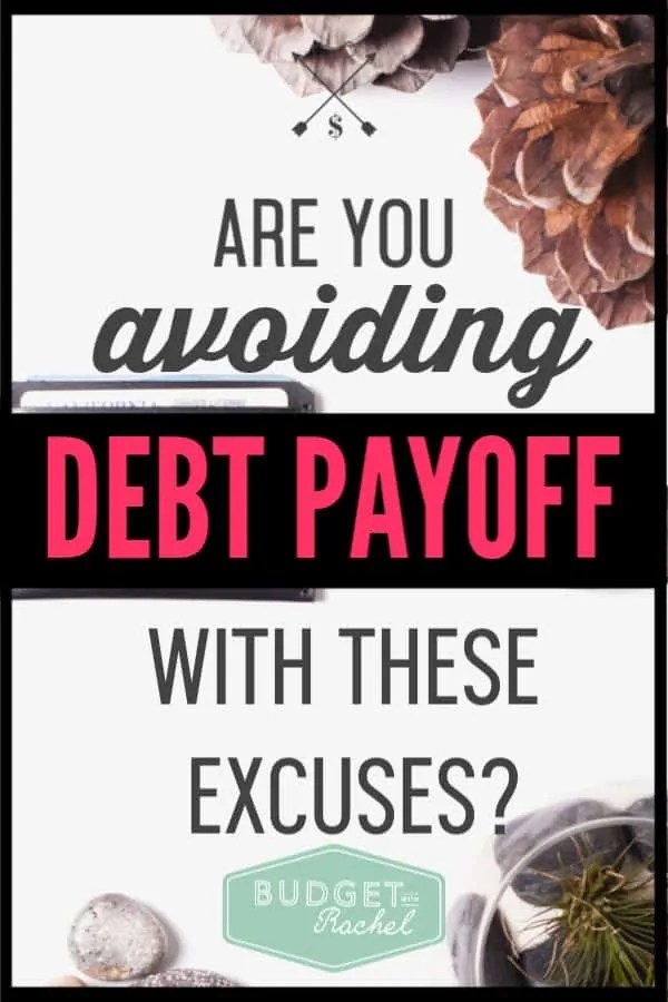 Debt payoff can be a struggle. You can be so excited about it, but then decide it's not worth it for a number of reasons. It is so important to know if you are using an excuse to prevent yourself from achieving financial freedom. If you want to be debt free, make sure you aren't using one of these excuses! It may just be what's holding you back! #debtfree #debtpayoff #financialfreedom