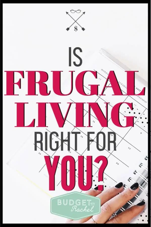 Frugal living used to sound so scary and restricting. I didn't realize exactly what it was. Now that I know, frugal living is definitely right for me! It isn't cheap and it isn't restricting! #frugalliving #frugal #savemoney #freeprintables