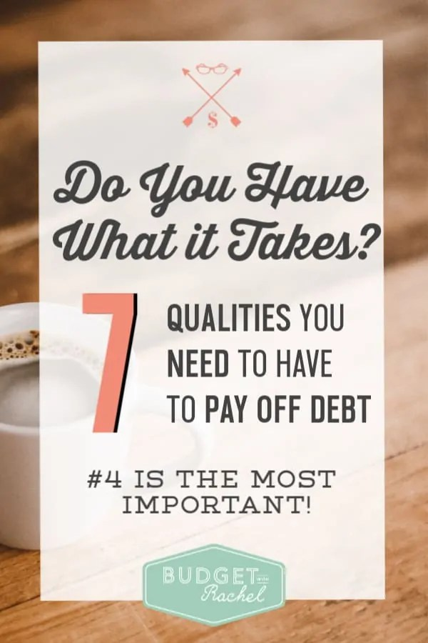 What are the most common characteristics of people who successfully pay off debt? | Seven qualities of people who become debt free | debt free journey | debt payoff journey requires these qualities | debt free | debt payoff | people who become debt free | financial freedom #debtfree #debtpayoff #motivation #freeprintables