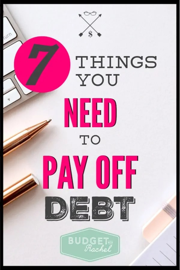 Debt payoff is hard and I didn't know if I could actually do it. Turns out, there are 7 things you need to have to pay off debt and since discovering these, I now know I can do it! Debt payoff doesn't have to be hard! #debtfree #debtpayoff #financialfreedom #freeprintables