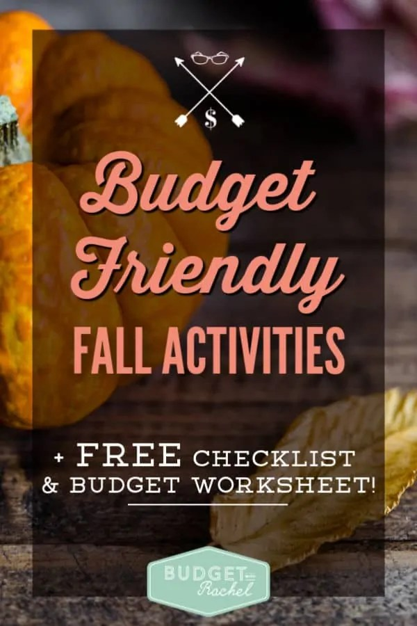 Budget for Fall activities easily with the awesome ideas. Use our FREE checklist and budget worksheet to have your best fall yet! | cheap activities | fall | free printables #budget #budgeting #fallactivities #moneysavingtips