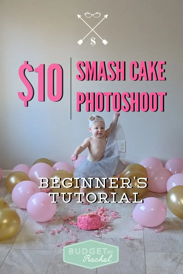 How to have a smash cake photo shoot on a budget | smash cake photo shoot for beginners | make your own smash cake | diy smash cake photo shoot | one year old smash cake photo shoot | smash cake photo shoot girl | smash cake photo shoot boy | balloons | cake | ribbon | smash cake ideas | tutu | diy cake smash tutorial #smashcake #firstbirthdaycake #birthdayphotoshoot #budgettips #moneysavingtips #momlife
