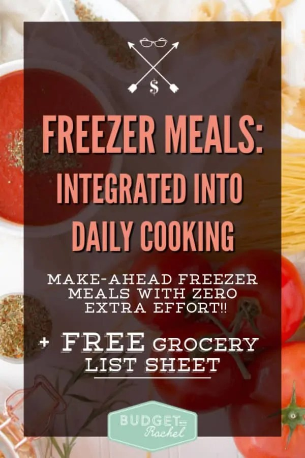 Make-ahead freezer meals integrated into your daily cooking | easy make-ahead freezer meals | freezer meals simplified | budget-friendly freezer meals #freezermeal #moneysavingtips #budget #frugalliving