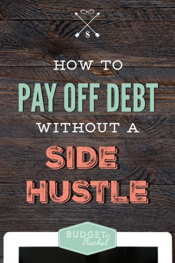 Paying off debt can be a struggle if you don't have time for extra jobs. If you need to get out of debt but don't have time to take on extra work, this is how you do it! Learn how to pay off debt without a side hustle. #debtpayoff #debtfree #financialfreedom
