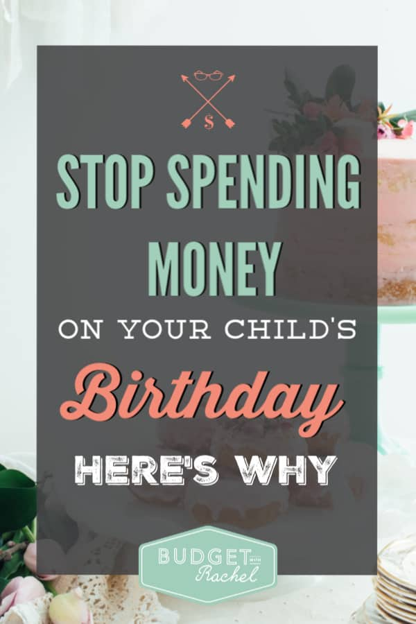 Why you should not be spending tons of money on your child's birthday party | why you should save money on your child's birthday party | money saving tips | money saving ideas | birthday party | save money on a birthday party | no more mom guilt | basic birthday party | reasons you don't need to go overboard on birthday parties #birthdayparty #savemoney #moneysavingtips #momlife