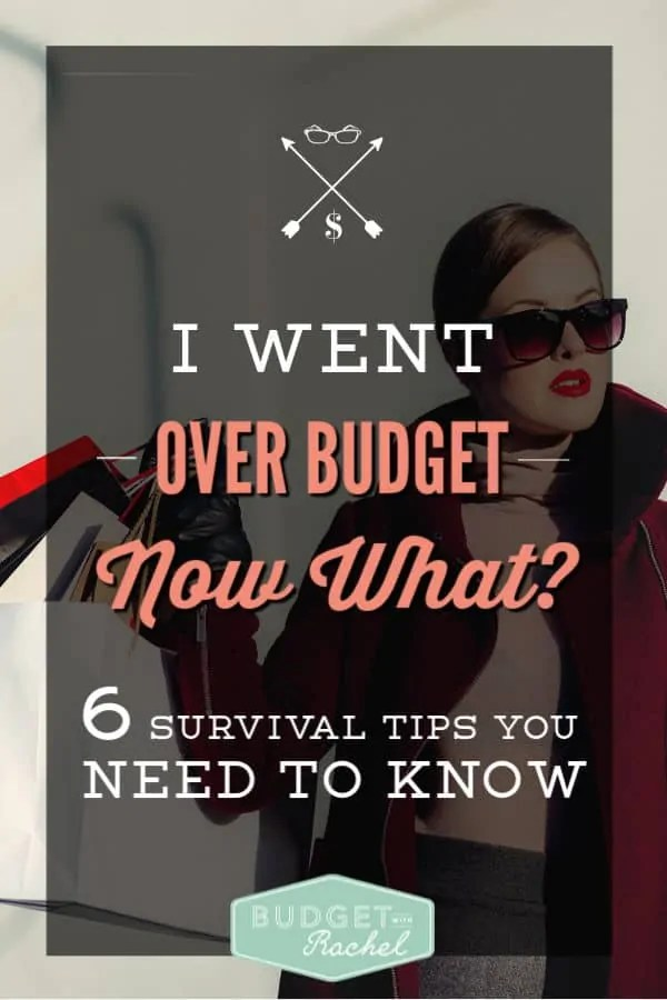 What to do when you go over budget | 6 tips to survive going over your budget | free printable survival guide for what to do when you go over budget #budget #budgeting #freeprintable #personalfinance #survival