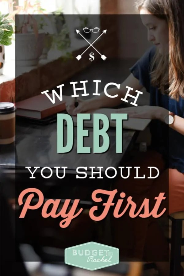 What debt you should be paying off first | how to start paying off debt | becoming debt free | how to decide what debt to pay first | begin debt payoff | financial freedom | debt snowball | dave ramsey | personal finances | finance tips | money management tips | free printables #debtfree #debtpayoff #daveramsey #freeprintables #financetips