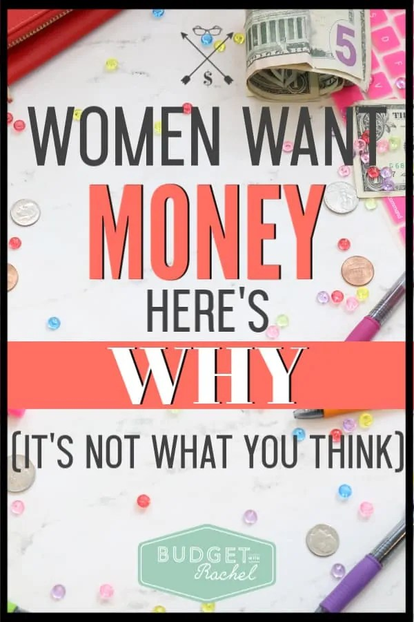 Do you want more money? Find out why! Women need money, and it isn't a bad thing. I used to wonder why I felt how I felt, but now I understand how important it is for me to have money. #budget #budgettips #personalfinance