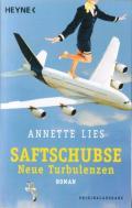 Annette Lies - Saftschubse - Neue Turbulenzen