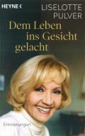Liselotte Pulver - Dem Leben ins Gesicht gelacht