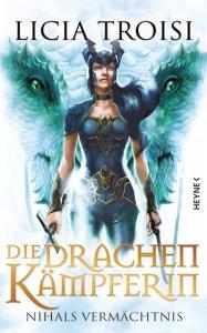Licia Troisi - Die Drachenkämpferin Nihals Vermächtnis