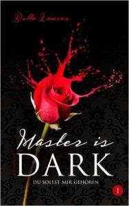 Master is Dark 01 Du sollst mir gehören - Bella Lamour