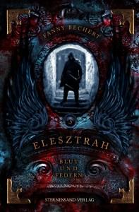 Elesztrah3 - Blut und Federn Fanny Bechert