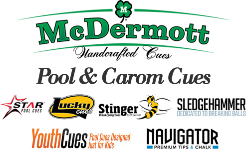McDermott Pool Cues - McDermott Carom Cues - Star Cues - Lucky Cues - Stinger Cues - Sledgehammer Cue - McDermott Youth Cues - Navigator Cue Tips