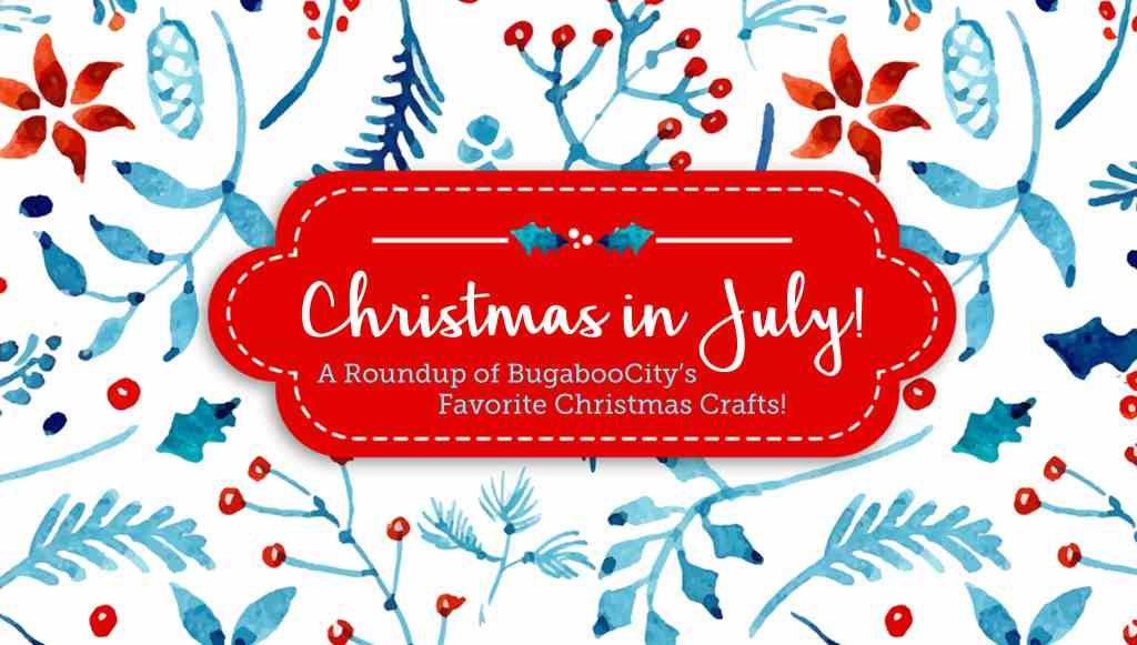 Christmas in July! A Roundup of DIY Christmas Crafts!