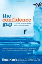 The Confidence Gap - By Russ Harris