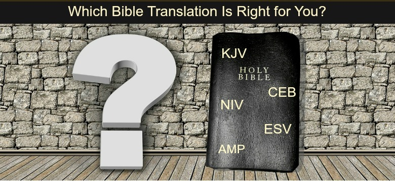 Which Bible Translation Is Right for You?