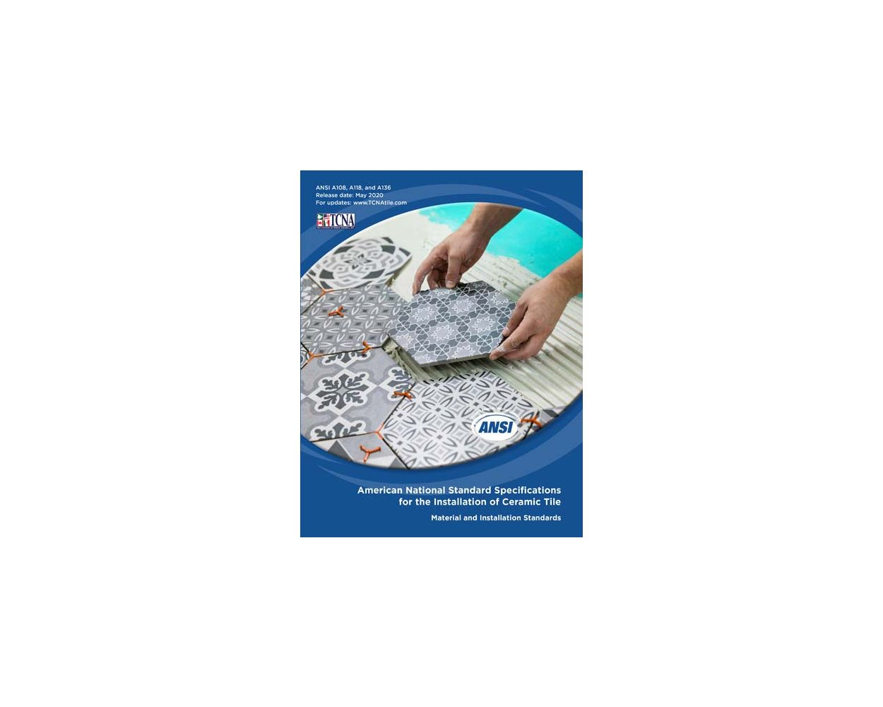 ansi a108 a118 and a136 american national standard specifications for the installation of ceramic tile 2020 edition