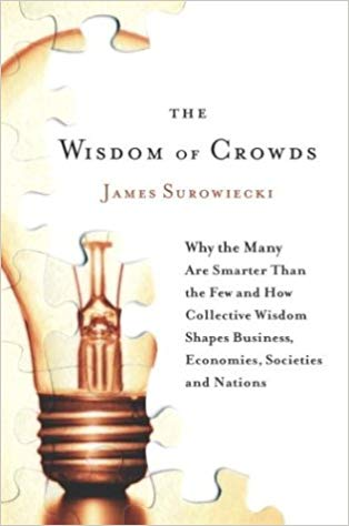Cover image from James Surowiecki's book, The Wisdom of Crowds
