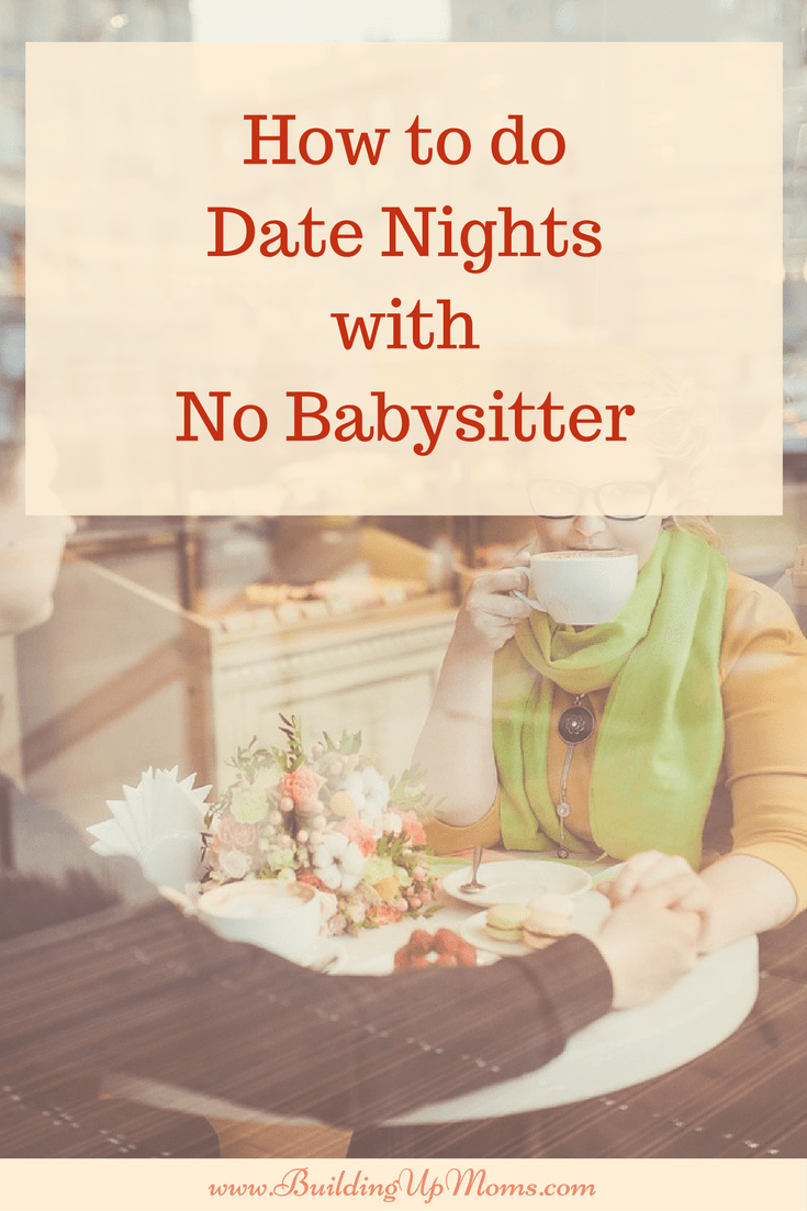 Date nights without a babysitter cab still happen if you will think out of the box!