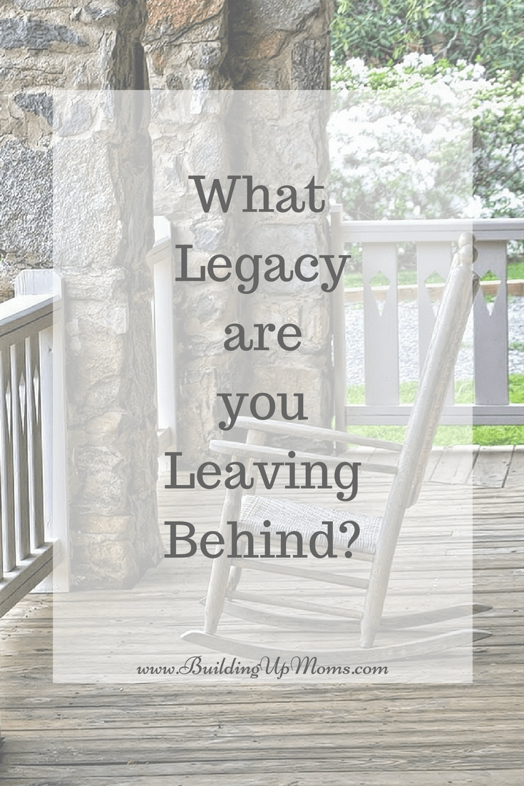 What legacy are you leaving behind?