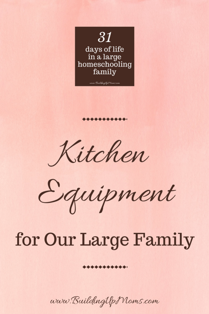 Kitchen equipment for our large family