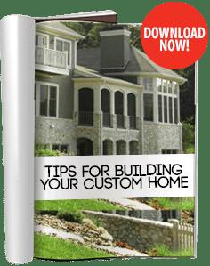 Free E-Book: Tips For Building Your Custom Home & Free E-Book: Tips For Building A Custom Home | Custom Homes