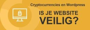 Cryptocurrencies en WordPress. Is je website veilig?